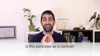 Precision or Control? how to let go and be more open with your partner.