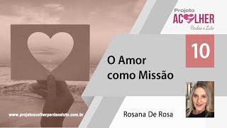 Tema 10 - O Amor como Missão - Fechamento