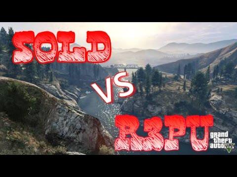 SOLD vs R3PU (GTA ONLINE )
