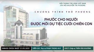 HTTL NGUYỄN TRI PHƯƠNG - Chương trình thờ phượng Chúa - 21/02/2021