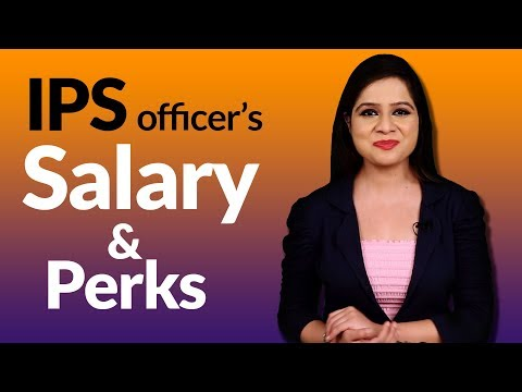 IPS Officer's Salary and Perks