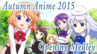 2015年秋アニメOPメドレー / Autumn Anime Opening Medley 2015