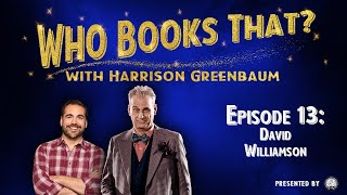 Who Books That? w/ Harrison Greenbaum, Ep. 13: DAVID WILLIAMSON (w/ CARNEY, WEBER, CLOSE, & CAVENEY)