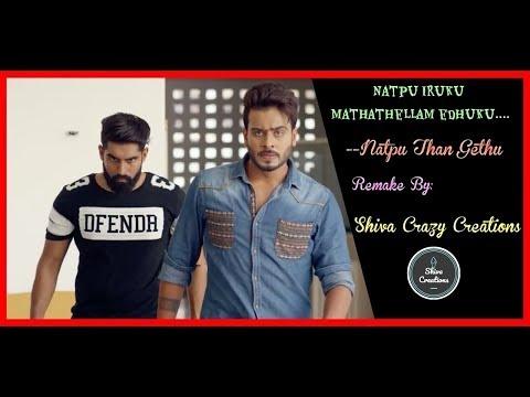 Natpu Irukku Mathathellam Ethuku | Remake Song