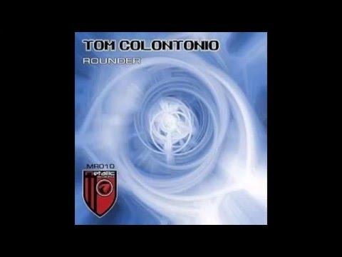 Tom Colontonio - Rounder (Original Mix)