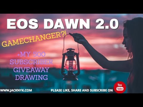 EOS DAWN 2.0 is Here.  And the winner of my 500 sub giveaway is....