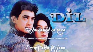 Mujhe Neend Na Aaye~Dil~English Translation