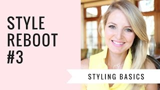 STYLE REBOOT #3 | Styling Basics | BusbeeStyle com