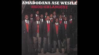 Amadodana Ase Wesile - 01 - Nkosi Sihlangene