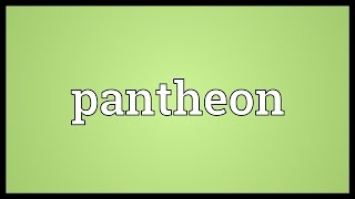 Pantheon Meaning
