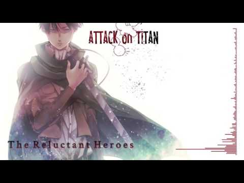 Attack on Titan OST(Levi Theme) The Reluctant Heroes