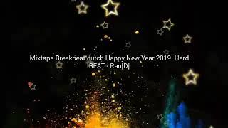 NONSTOP Breakbeat dutch Happy New Year 2019 Hard BEAT Ran D