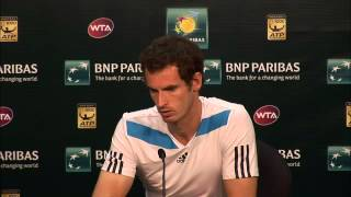 BNP Paribas Open: Andy Murray Second Round Press Conference