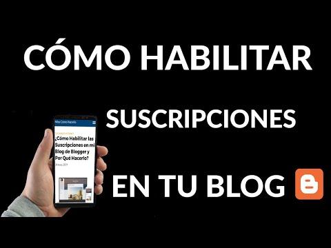 Cómo y Por Qué Habilitar las Suscripciones en tu Blog de Blogger