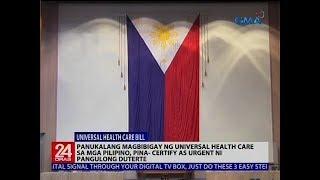 Panukalang magbibigay ng universal health care sa mga Pilipino, pina-certify as urgent ni Duterte