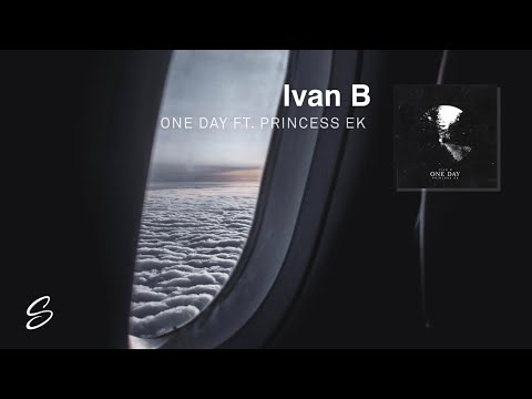 Ivan B - One Day (feat. Princess EK)