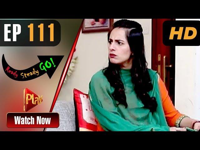 Ready Steady Go - Episode 111 | Play Tv Dramas | Parveen Akbar, Shafqat Khan | Pakistani Drama