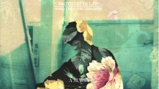 Brothers in Law - Hard Times for Dreamers [FULL ALBUM STREAM]