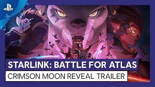Starlink: Battle for Atlas | Crimson Moon Reveal Trailer | PS4