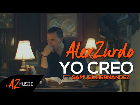 "Alex Zurdo ""Yo Creo"" (Ft. Samuel Hernandez) Video Oficial"