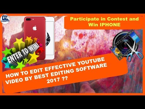 How to Edit Effective Youtube Video With Best Editing Software 2017