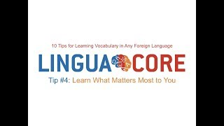 10 Tips for Learning Vocabulary in Any Language - Tip # 4 Learn what matters most to you