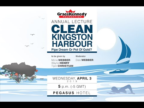 2019 GraceKennedy Foundation Annual Lecture - Clean Kingston Harbour