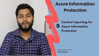 Central reporting for Azure information protectetion | Azure log anlytics | Step by Step | Video 5