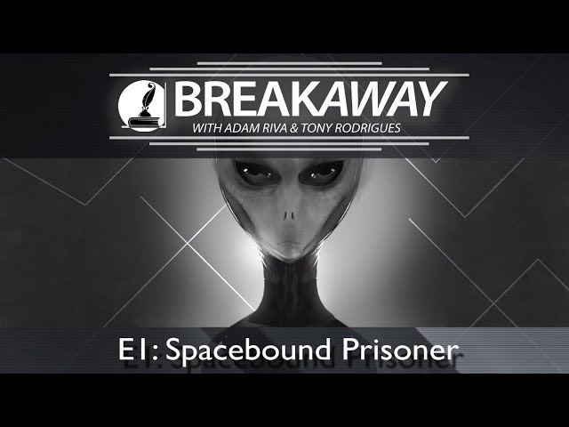 #1 Spacebound Prisoner feat. Tony Rodrigues | BREAKAWAY | Season 1