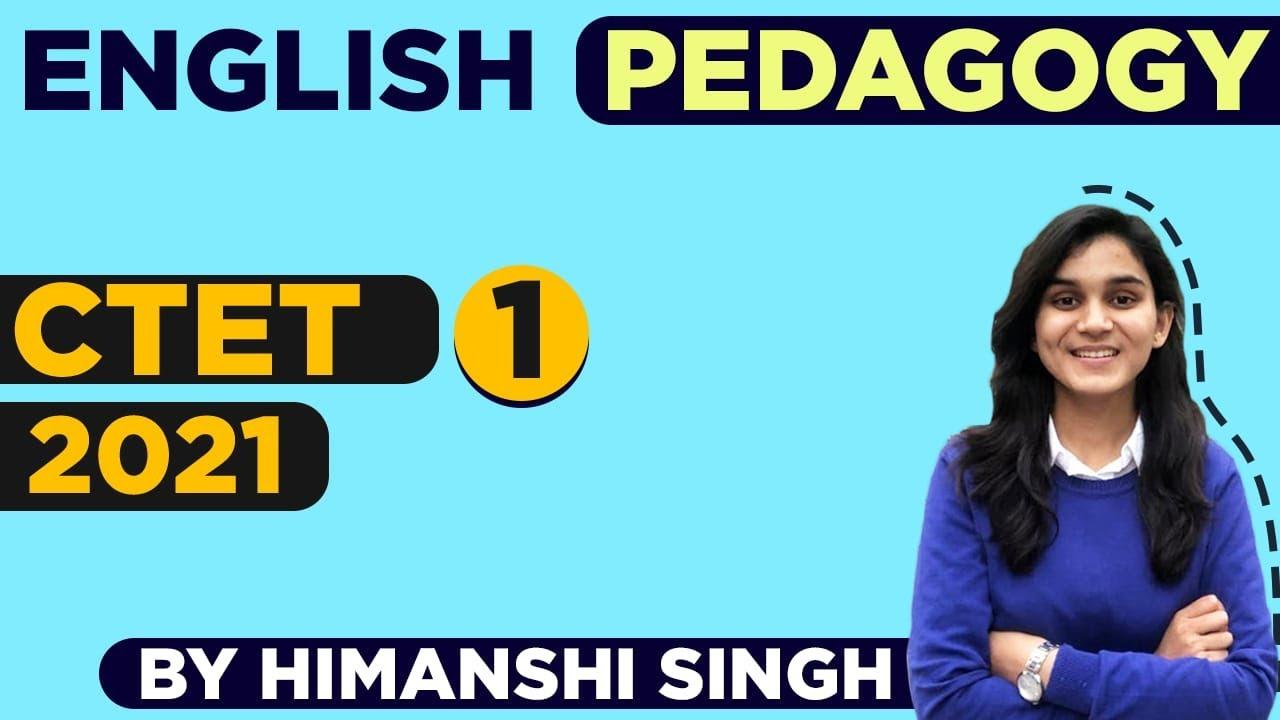English Pedagogy for CTET-2021   Himanshi Singh   Language Acquisition & Learning   Class-01