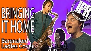 BRINGING IT HOME - Barenaked Ladies COVER - New Song from Fake Nudes!