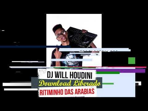 DJ Will Houdini  - Ritiminho Das Arabias