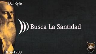 Busca la Santidad- J.C. Ryle