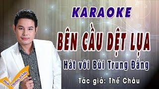 Karaoke / Trích đoạn - Bên cầu dệt lụa / hát với Bùi Trung Đẳng