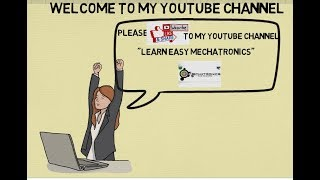 "Welcome to my Youtube Channel ""LEARN EASY MECHATRONICS"""