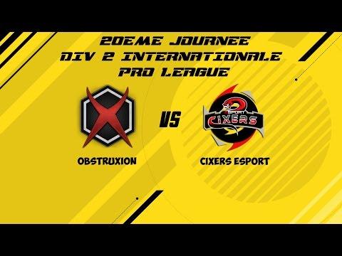 Division 2 Internationale - 20ème Journée - ObstruXion vs Cixers eSport