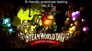 SteamWorld Dig: R-handle Controller v. 0.3 test #4