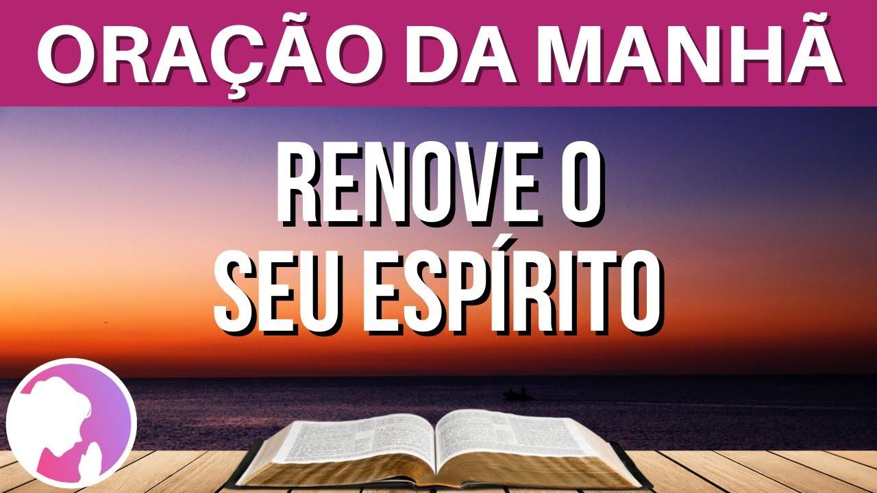 Oração da manhã - Renove o seu espírito - 19/06/2021