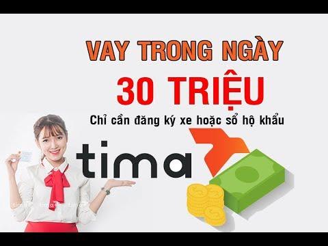 Hướng Dẫn Vay Tiền TIMA, Vay Tiền Nhanh Trong Ngày Với TIMA