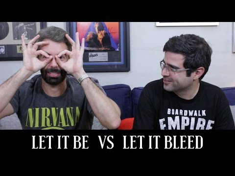 """Let it be"" vs. ""Let it bleed"" 