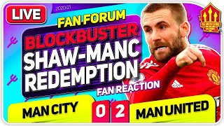 SHAW-MANC REDEMPTION! Manchester is RED!! Man City 0-2 Man United | LIVE Fan Forum + 1M PARTY!