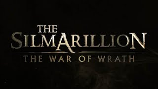 The Silmarillion - The War of Wrath - Trailer