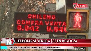 El dólar se vende a $30 en Mendoza