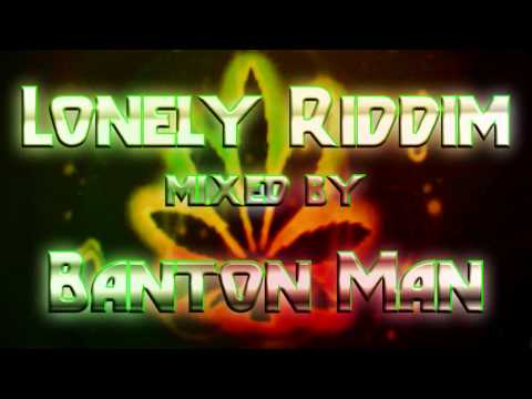 Lonely Riddim mixed by Banton Man