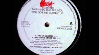 Mephisto Featuring Shunza - You Got Me Burnin