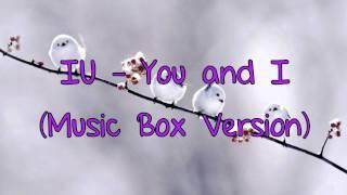 IU - You and I (Music Box Version)