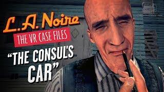 LA Noire VR - Case #4 - The Consul's Car
