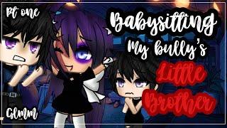 ✨•Babysitting my bully's little brother•✨| NOT original | Gacha life mini movie | Glmm (1/2)