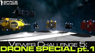 Space Engineers - Viewer Challenge #5 - Drone Special pt 1