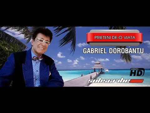 Gabriel Dorobantu Prieteni de o viata
